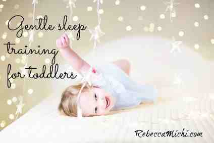 Gentle-sleep-training-for-toddlers-RebeccaMichi.com_