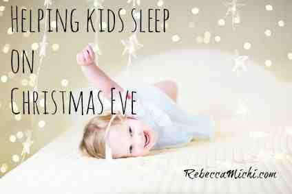 Helping-kids-sleep-on-Christmas-Eve-RebeccaMichi.com_