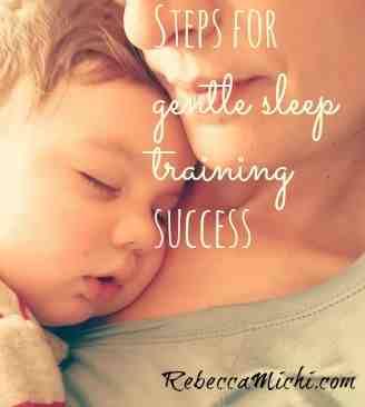 Steps-for-gentle-sleep-training-success-RebeccaMichi.com_