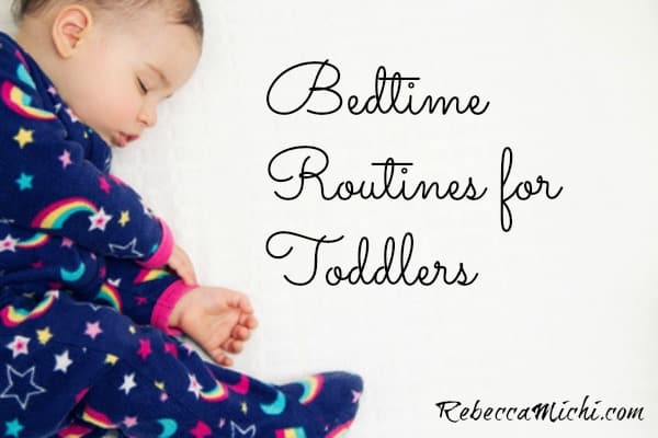 Bedtime Routines for Toddlers_RebeccaMichi.com