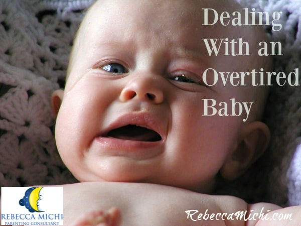 Dealing with an over tired baby_RebeccaMichi.com