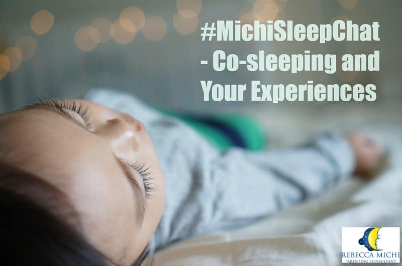 #MichiSleepChat- Co-sleeping and Your Experiences_ChildrensSleepConsultant.com