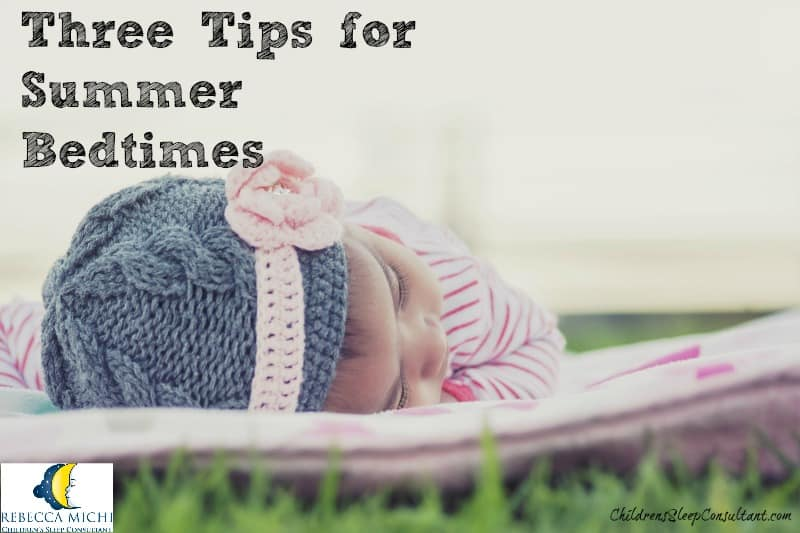 Three Tips for Summer Bedtimes_ChildrensSleepConsultant.com