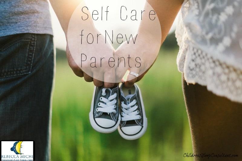 self care for parents_ChildrensSleepConsulatant.com