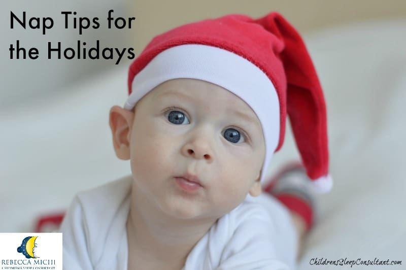 Nap tips for the holidays_ChildrensSleepConsultant.com