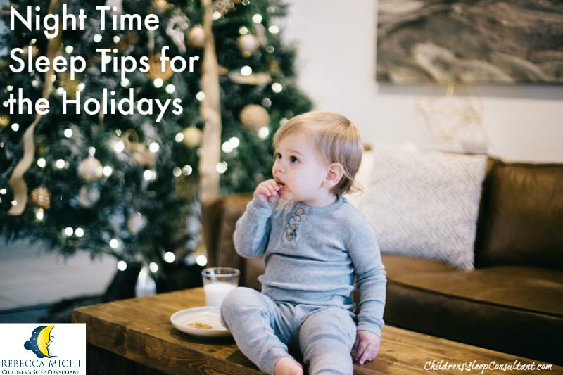Night Time Sleep Tips for the Holidays_ChildrensSleepConsultant.com