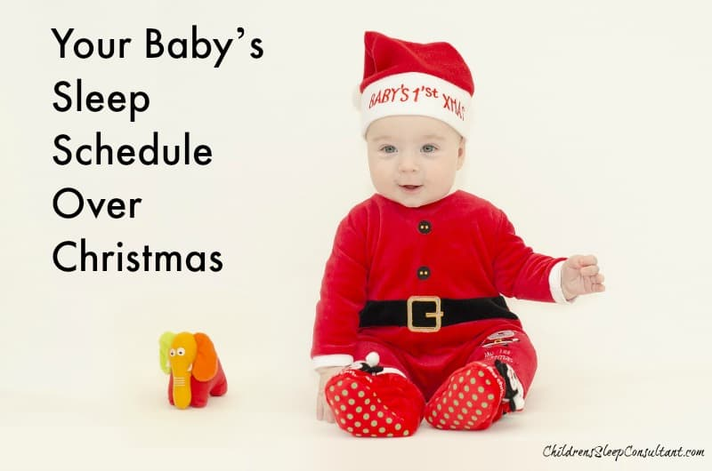 Your Baby's Sleep Schedule Over Christmas_ChidlrensSleepConsultant.com