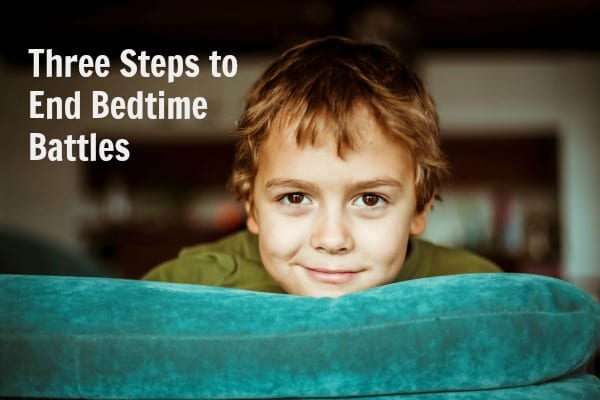 Three Steps to End Bedtime Battles_ChidlrensSleepConsultant.com