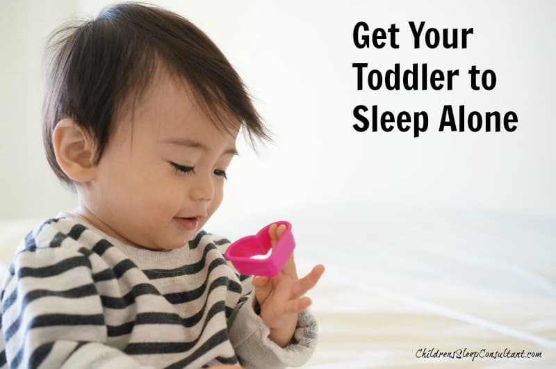 Get Your Toddler to Sleep Alone_ChildrensSleepConsultant.com