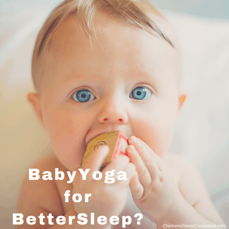 Baby yoga For Better Sleep?_ChildrensSleepConsultant.com