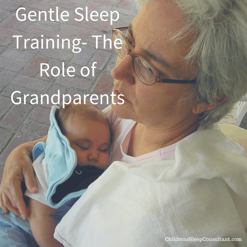 Gentle Sleep Training- The Role of Grandparents_ChildrensSleepConsultant.com