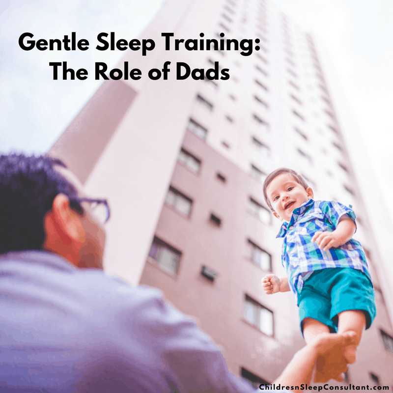 Gentle Sleep Training: The Role of Dads_ChidlrensSleepConsultant.com