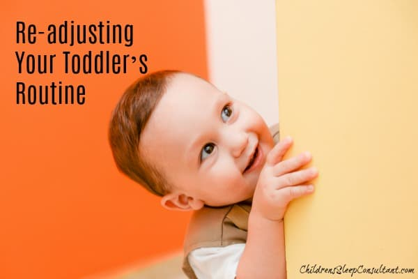 Re-adjusting Your Toddler's Routine_ChildrensSleepConsultant.com