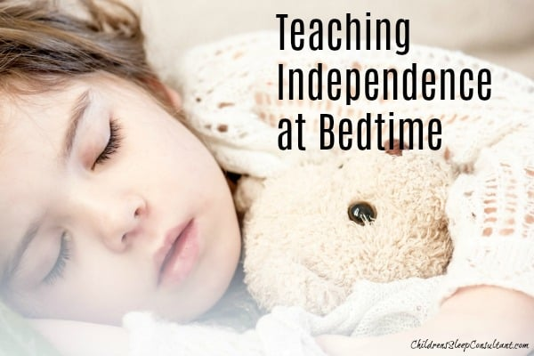 Teaching Independence at Bedtime_ChidlrensSleepConsultant.com
