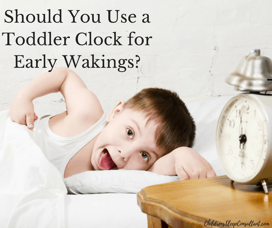 Should You Use a Toddler Clock for Early Wakings?_ChildrensSleepConsultant.com