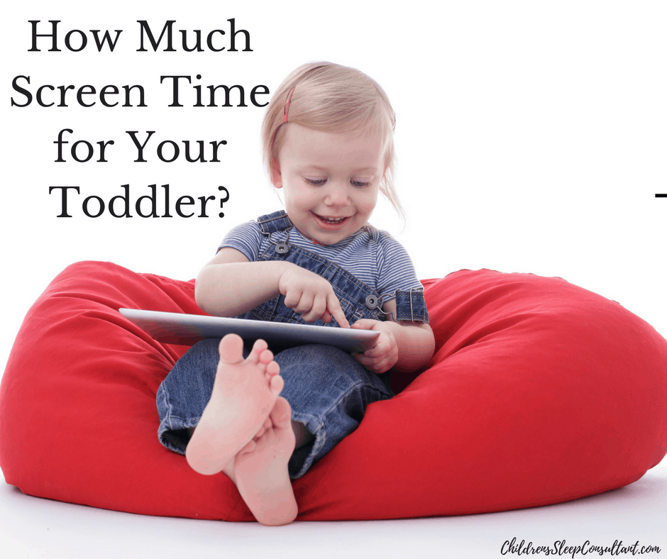 How Much Screen Time for Your Toddler?_ChildrensSleepConsultant.com