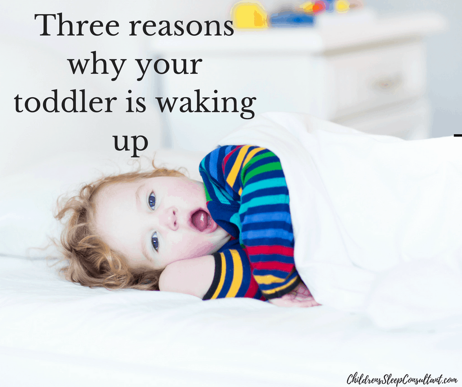 Three reasons why your toddler is waking up_ChildrensSleepConsultant.com