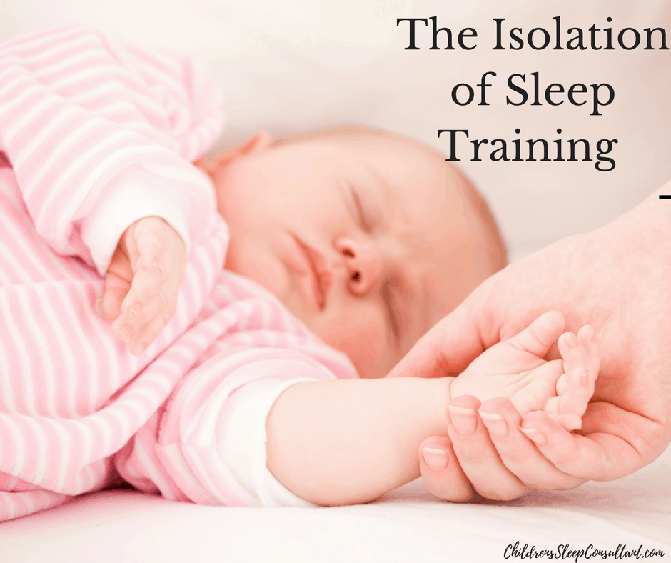 The Isolation of Sleep Trainiing_ChildrensSleepConsultant.com