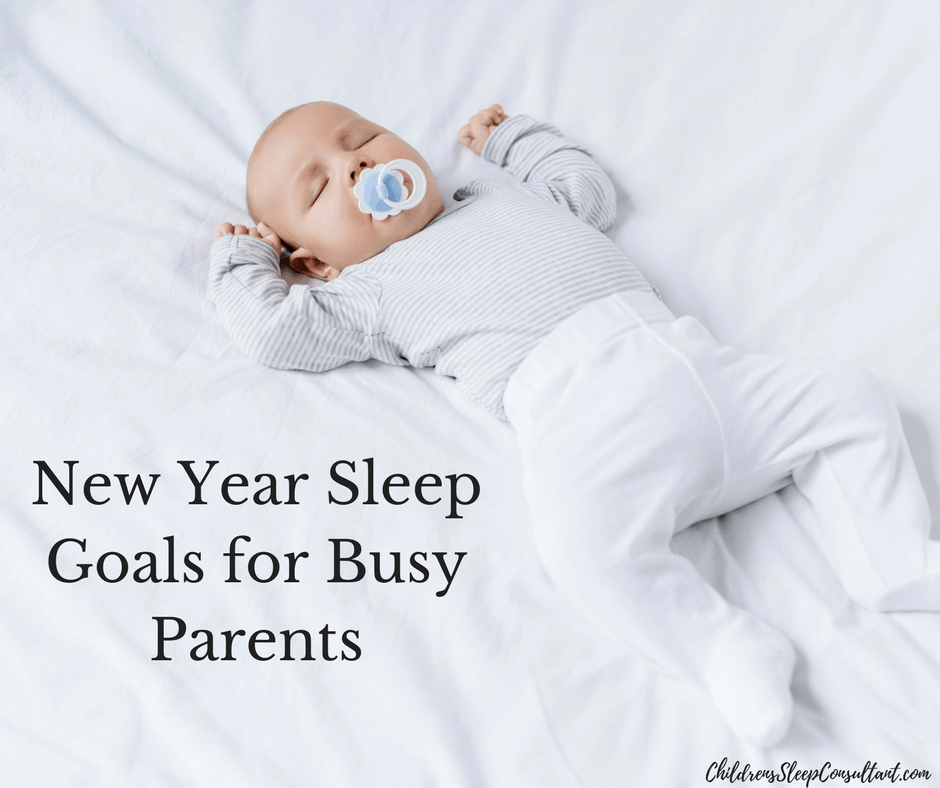 New Year Sleep Goals for Busy Parents_ChildrensSleepConsultant.com