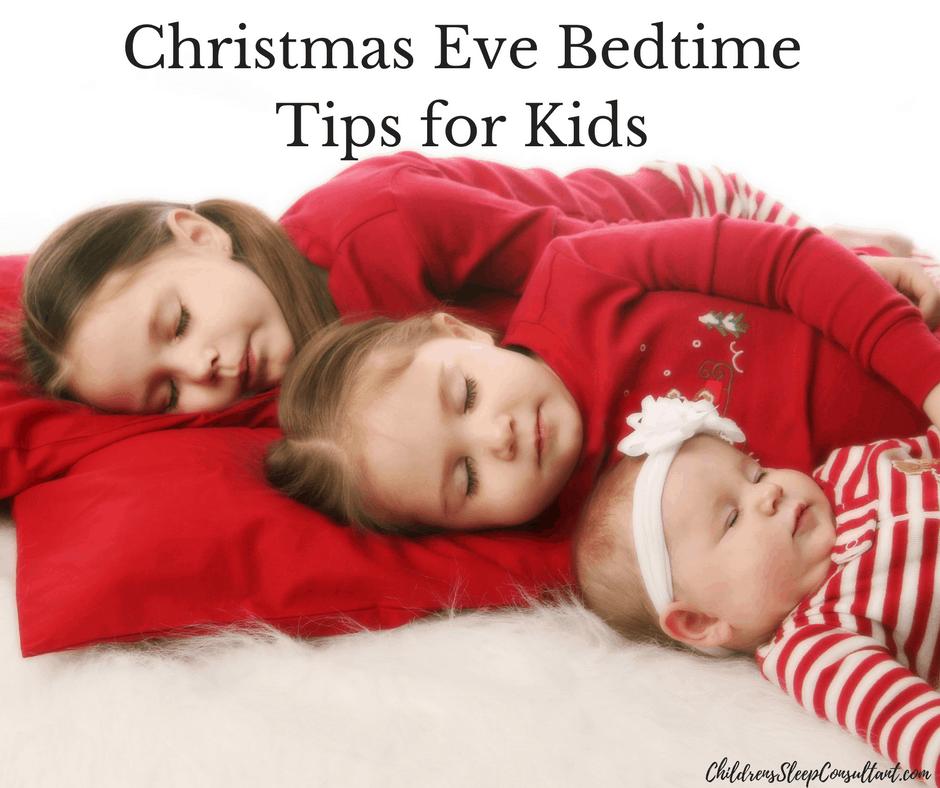 Christmas Eve Bedtime Tips for Kids_ChildrensSleepConsultant.com